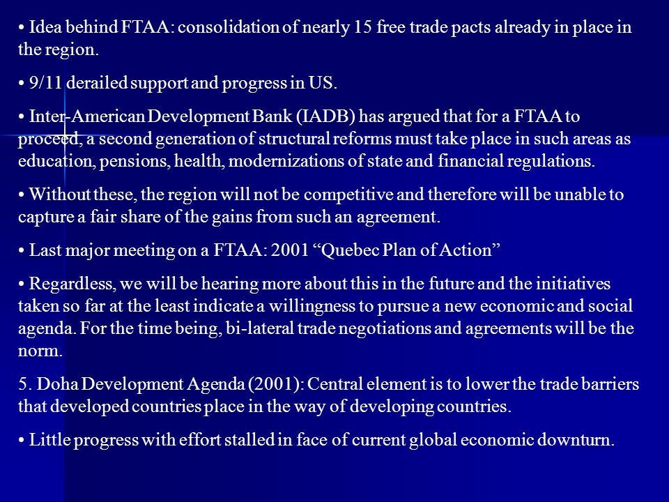 Idea behind FTAA: consolidation of nearly 15 free trade pacts already in place in the region.