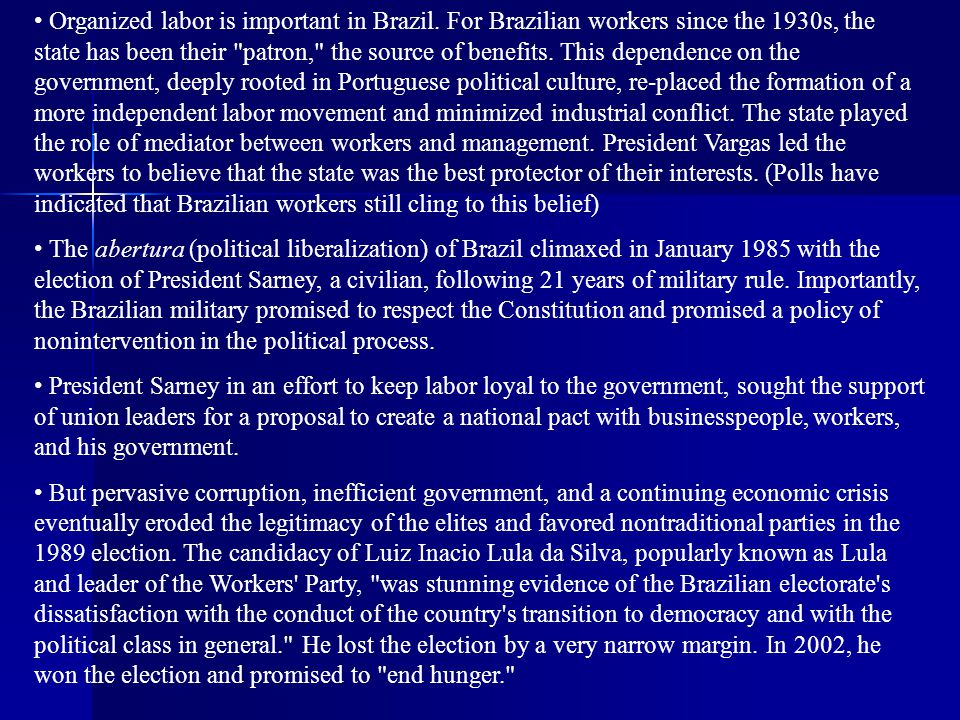 Organized labor is important in Brazil