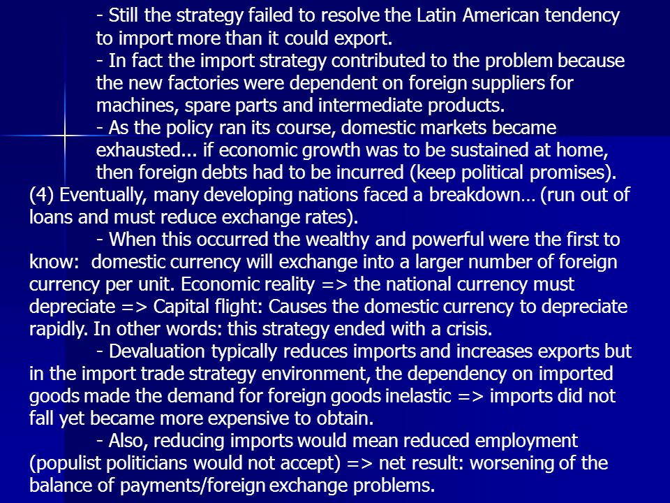 - Still the strategy failed to resolve the Latin American tendency