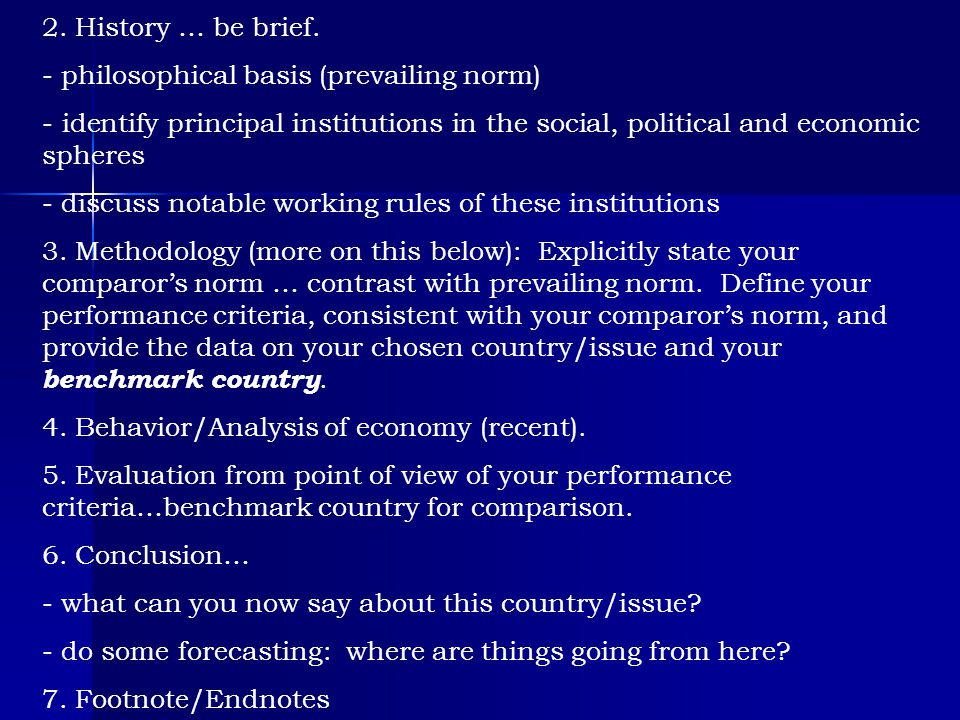 2. History … be brief. - philosophical basis (prevailing norm) - identify principal institutions in the social, political and economic spheres.