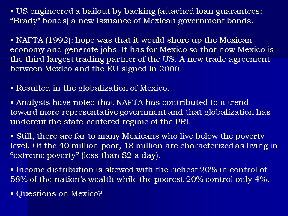 US engineered a bailout by backing (attached loan guarantees: Brady bonds) a new issuance of Mexican government bonds.
