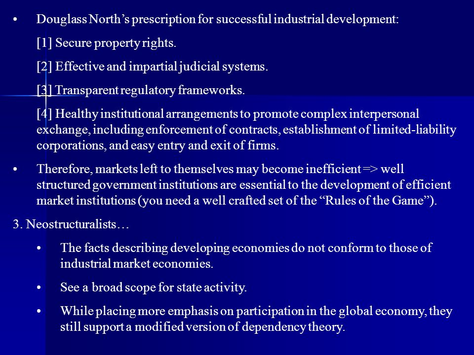 Douglass North's prescription for successful industrial development: