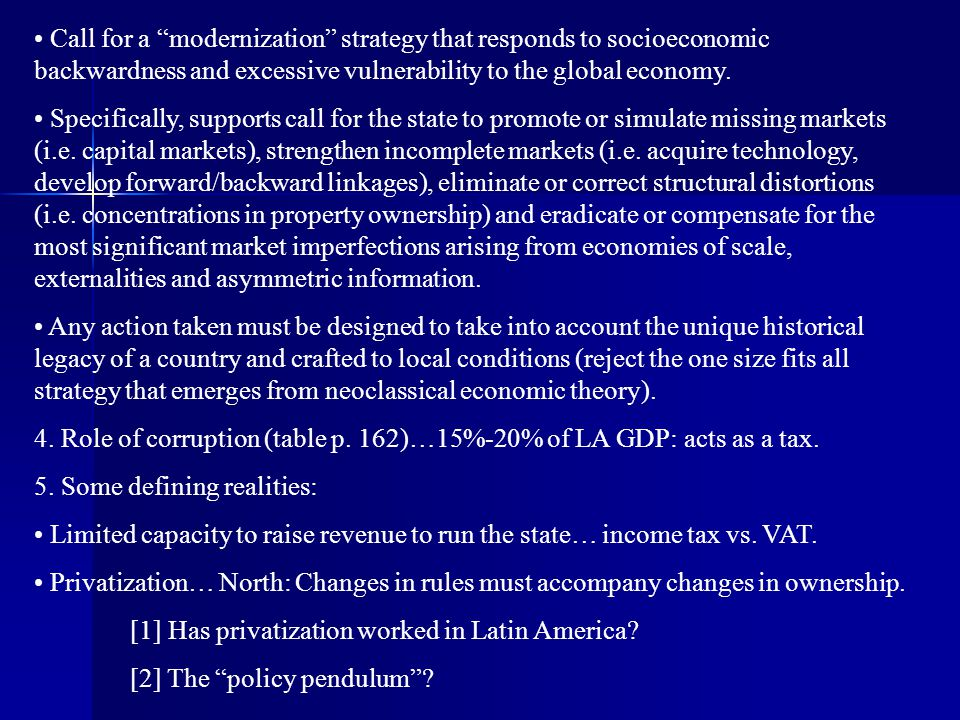 4. Role of corruption (table p. 162)…15%-20% of LA GDP: acts as a tax.