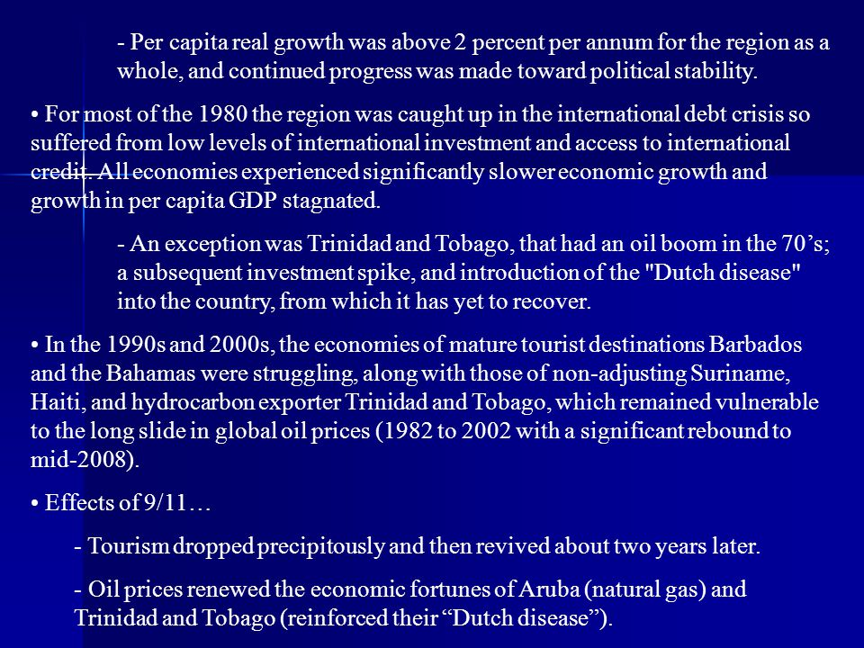 - Per capita real growth was above 2 percent per annum for the region as a whole, and continued progress was made toward political stability.