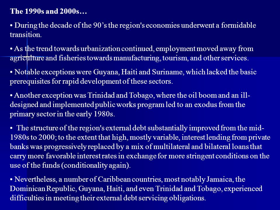 The 1990s and 2000s… During the decade of the 90's the region s economies underwent a formidable transition.