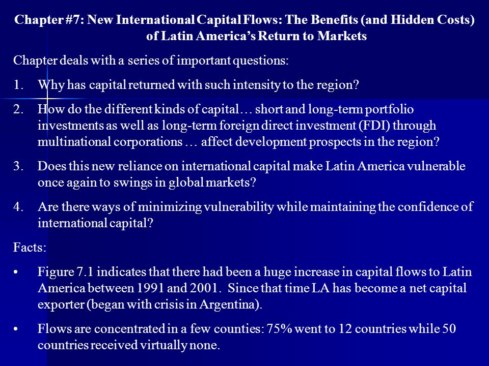 Chapter #7: New International Capital Flows: The Benefits (and Hidden Costs) of Latin America's Return to Markets