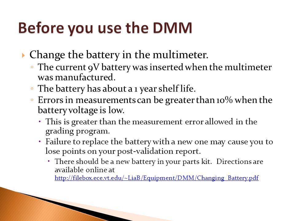 Before you use the DMM Change the battery in the multimeter.