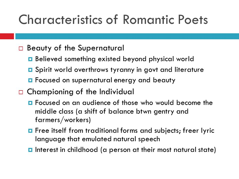 romantic poetry characteristics Romantic poetry is one of the heart and the emotions, exploring the 'truth of the imagination' rather than scientific truth the 'i' voice is central it is the poet's perceptions and feelings that matter.