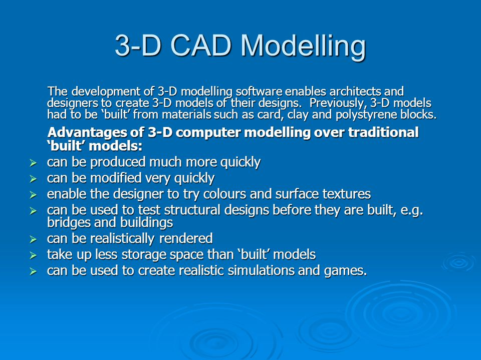 advantages of computer modelling The model below has been generated using cad (computer aided design) software the furniture has been drawn individually and placed inside the computer generated room.
