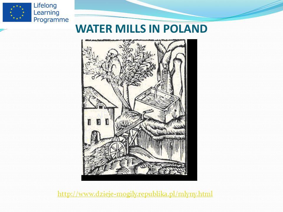 WATER MILLS IN POLAND http://www.dzieje-mogily.republika.pl/mlyny.html
