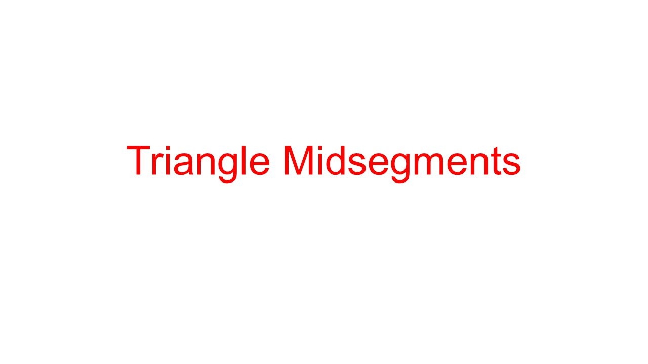 Triangle Midsegments