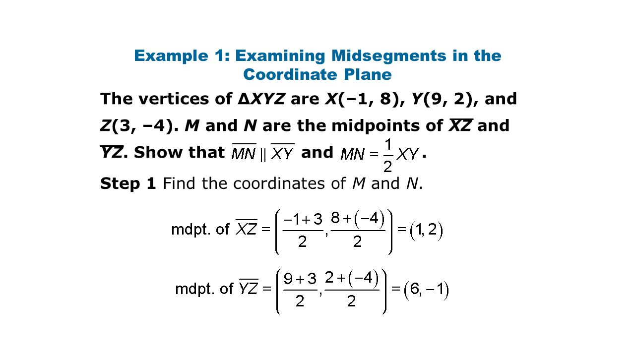 Example 1: Examining Midsegments in the Coordinate Plane