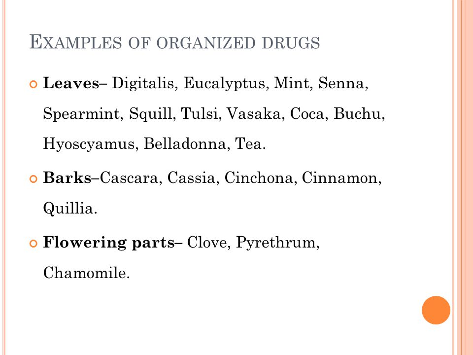 Examples of organized drugs