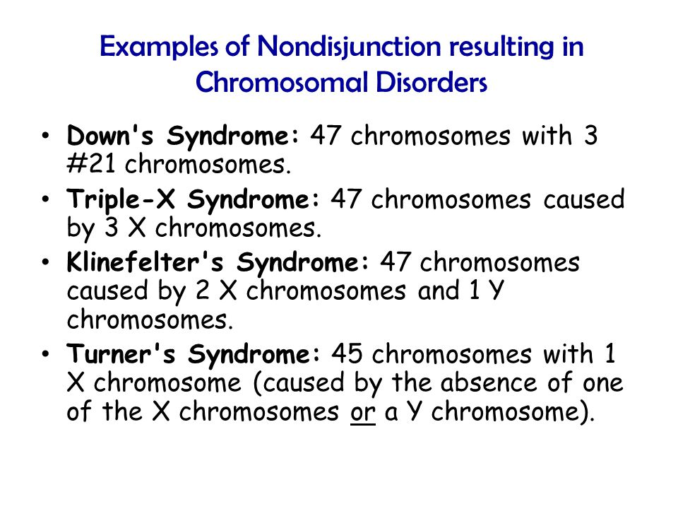 Examples of Nondisjunction resulting in Chromosomal Disorders