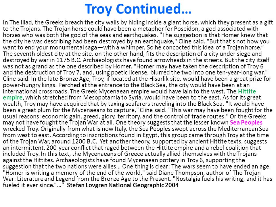the conflicts between the greeks and trojans as described in homers the iliad One of the greatest epics of ancient greece, the iliad tells of events during the  described in the iliad  between the greeks and the trojans dragged on for .