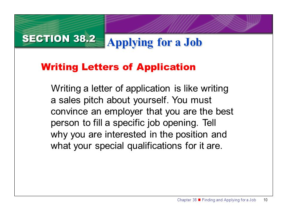 Applying for a Job SECTION 38.2 Writing Letters of Application