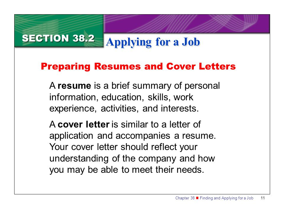 Applying for a Job SECTION 38.2 Preparing Resumes and Cover Letters