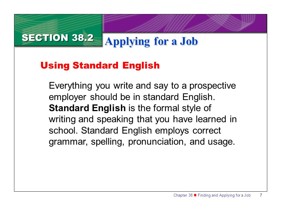 Applying for a Job SECTION 38.2 Using Standard English