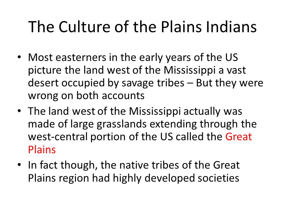 account of the lifestyle of the plains indian tribes of america Get an answer for 'what effect did the european settlement have on american indians' and find the native american ways of life plains indians as.