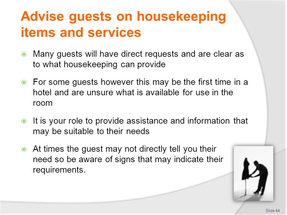 Advise guests on housekeeping items and services