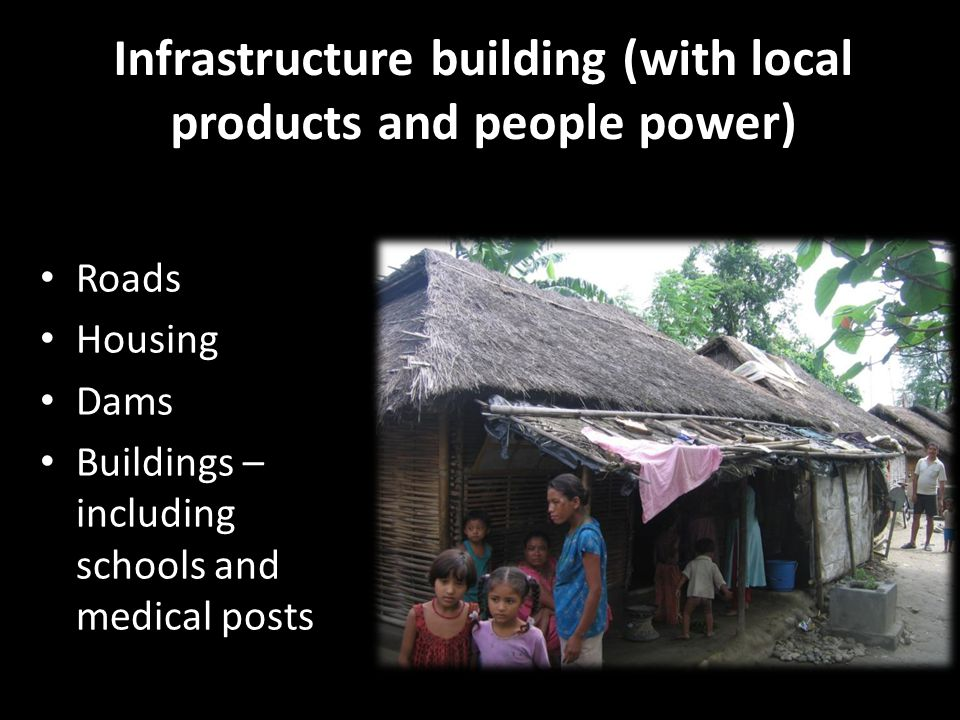 Infrastructure building (with local products and people power)