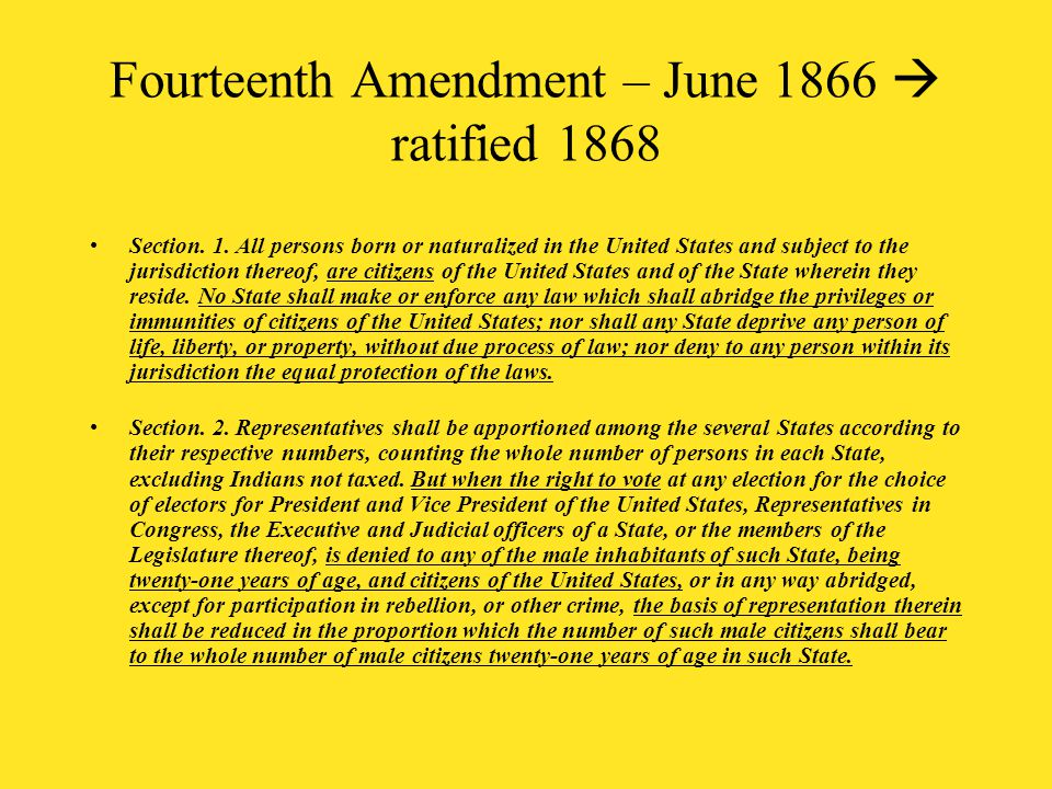 fourteen amendment Amendment xivsection 1all persons born or naturalized in the united states, and subject to the jurisdiction thereof, are citizens of the united states and of the state wherein they reside.