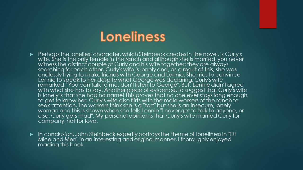 "isolation loneliness and insecurity in of mice and men by john steinbeck Tags: isolation, loneliness, sadness 4941 likes like ""i ― john steinbeck, of mice and men tags: loneliness, people, scared , world 3699."