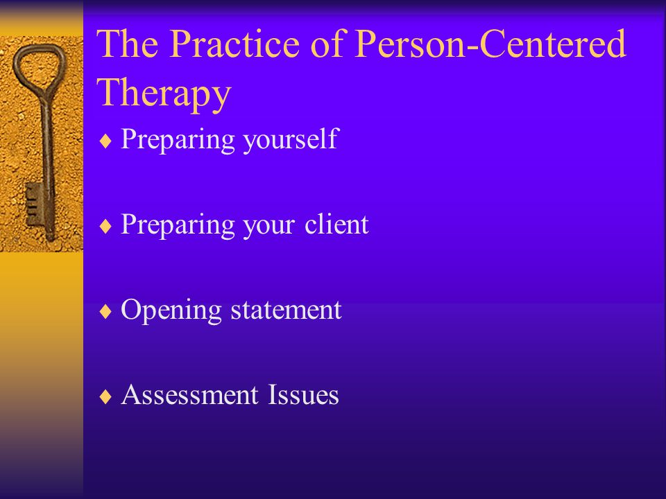 person centred therapy evaluation Learn more about person-centered therapy  client-centered therapy focuses on the person's perception of his or her present circumstances and  evaluation (and .