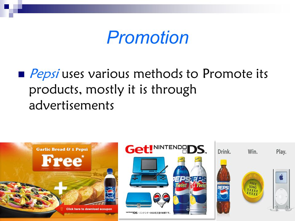 pepsi product place promotion price This post is a business case study on pepsi's product life cycle  place: a highly selective distribution is initially recommended, and this is  of the drink, no sales promotion was used given that the price was already highly.