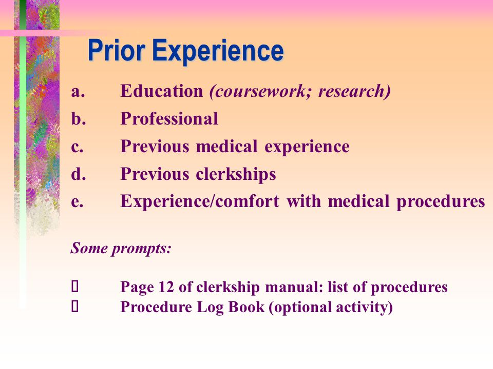 Prior Experience a. Education (coursework; research) b. Professional