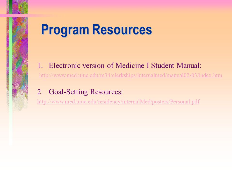 Program Resources 1. Electronic version of Medicine I Student Manual: