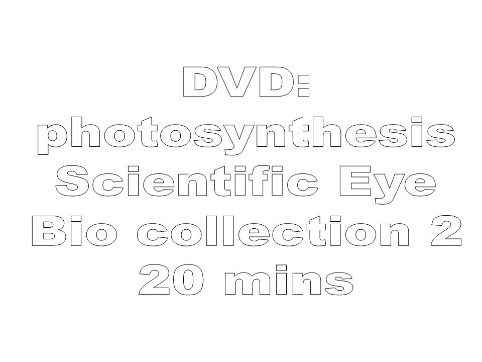 DVD: photosynthesis Scientific Eye Bio collection 2 20 mins