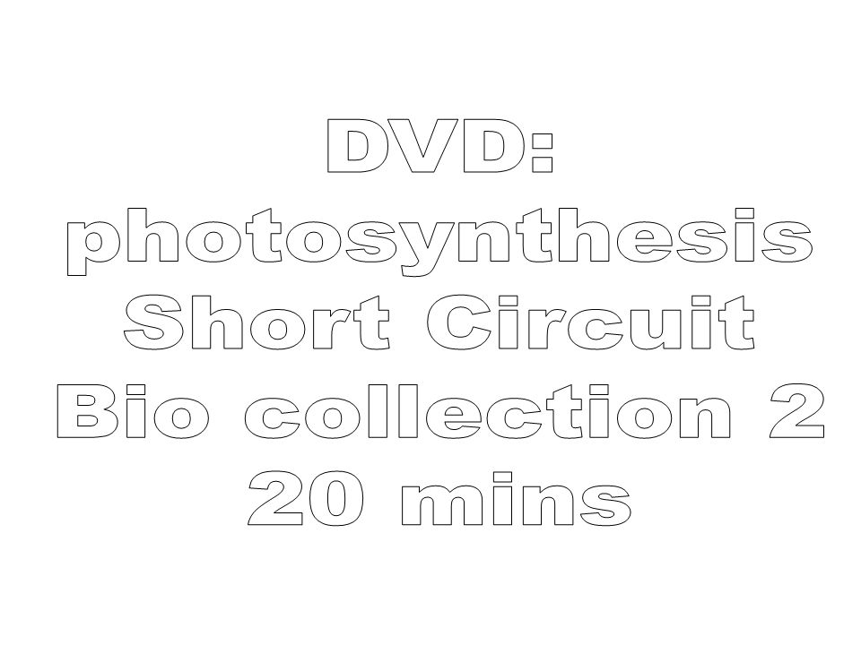 DVD: photosynthesis Short Circuit Bio collection 2 20 mins