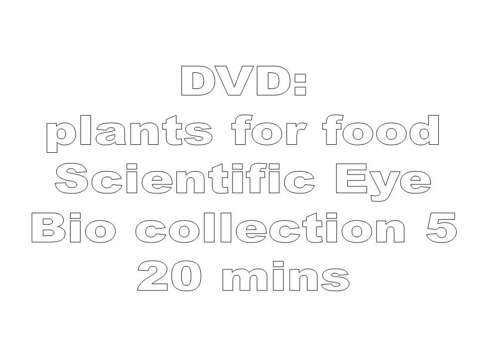 DVD: plants for food Scientific Eye Bio collection 5 20 mins