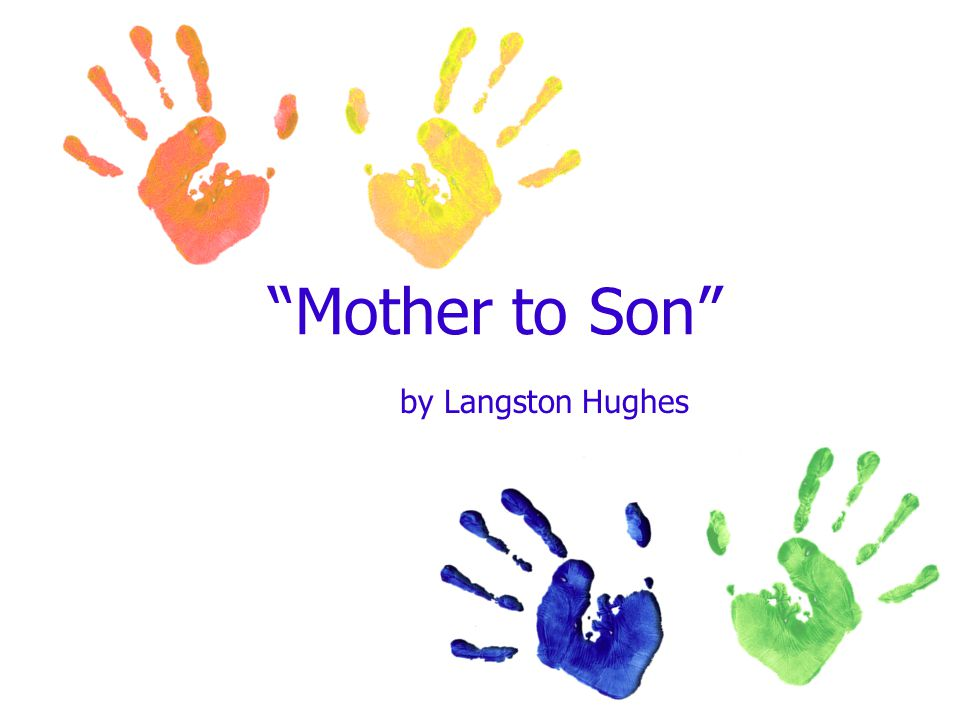 langston hughes s mother to son a Start studying mother to son learn vocabulary the mother's life is compare to climbing an uncomfortable and dangerous stairway the metaphor langston hughes.