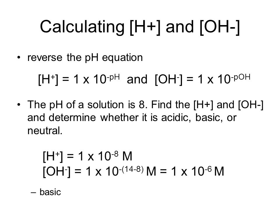 Calculating [H+] and [OH-]
