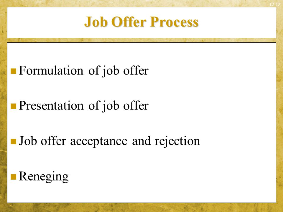Job Offer Process Formulation of job offer Presentation of job offer