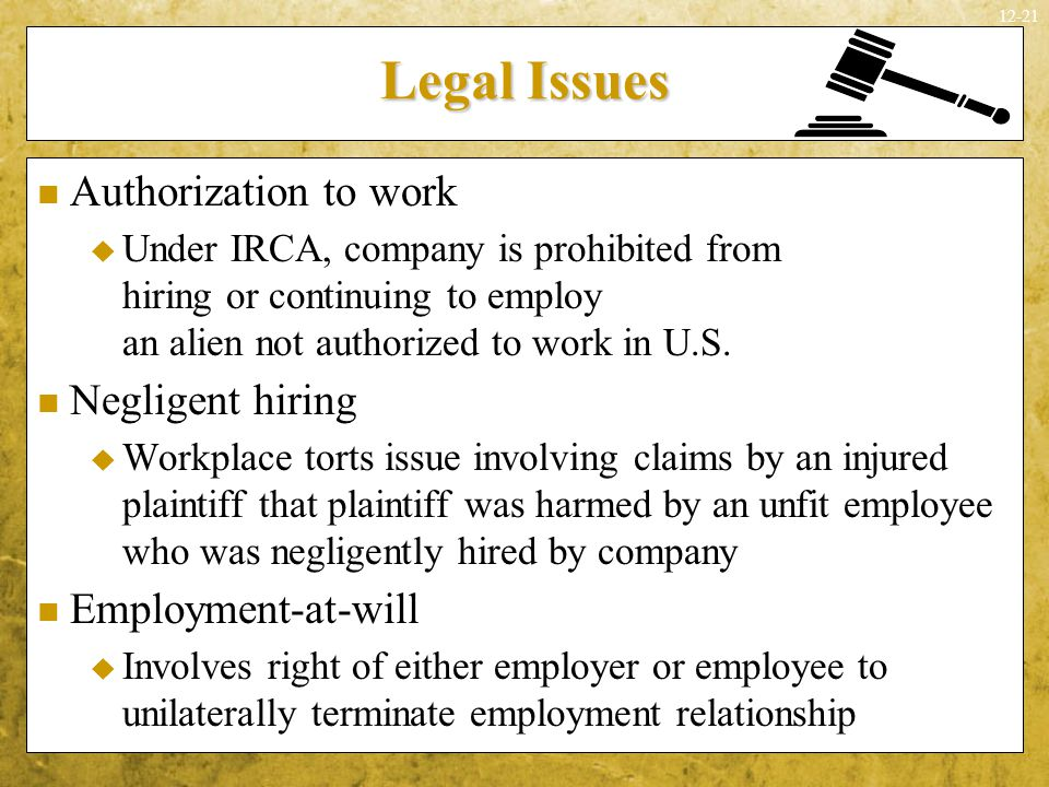 Legal Issues Authorization to work Negligent hiring Employment-at-will