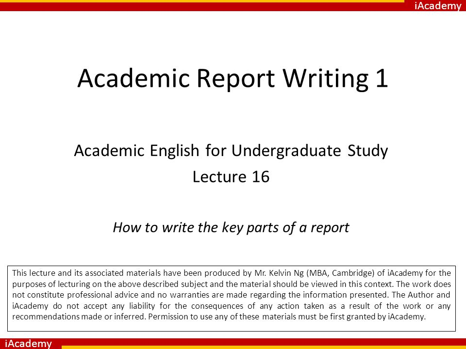 academic report writing 1) the report structure suggested here may not be the one recommended for the   academic report writing will help you develop these skills in a disciplined way.