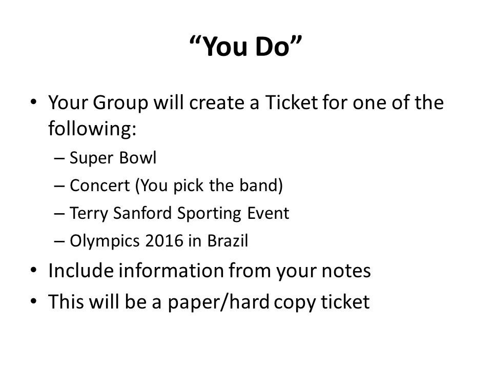 You Do Your Group will create a Ticket for one of the following: