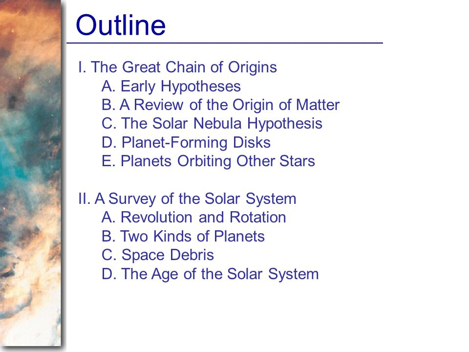 Outline I. The Great Chain of Origins A. Early Hypotheses