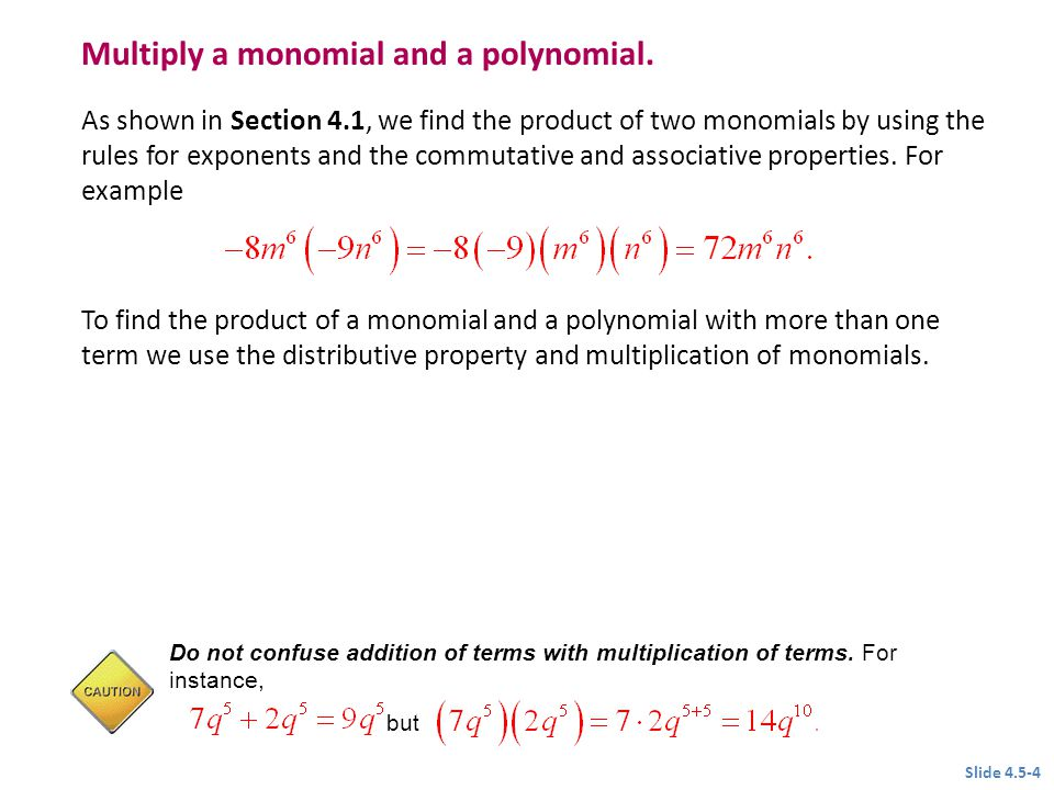 multiplying monomials and polynomials Plan your lesson in multiplying polynomials with helpful tips from teachers like you swbat multiply a monomial by a polynomial.