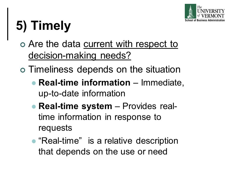 5) Timely Are the data current with respect to decision-making needs