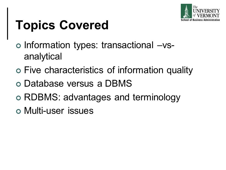 Topics Covered Information types: transactional –vs- analytical