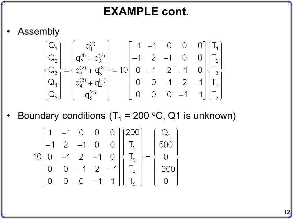 EXAMPLE cont. Assembly Boundary conditions (T1 = 200 oC, Q1 is unknown)