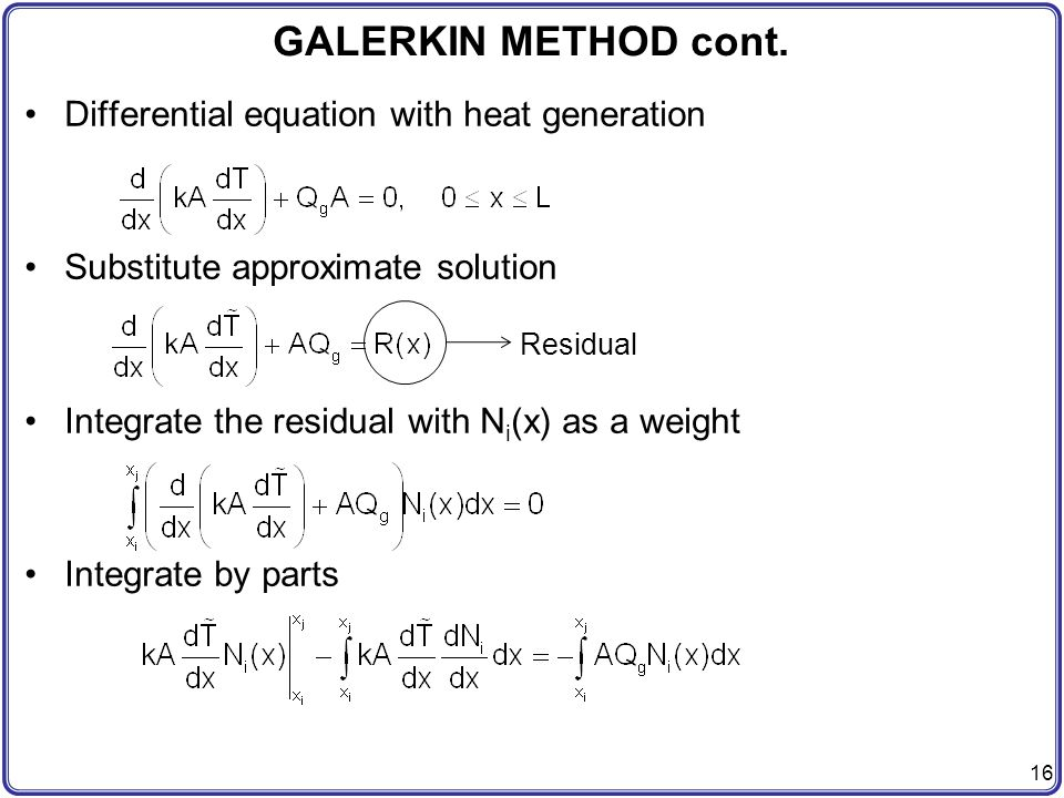GALERKIN METHOD cont. Differential equation with heat generation