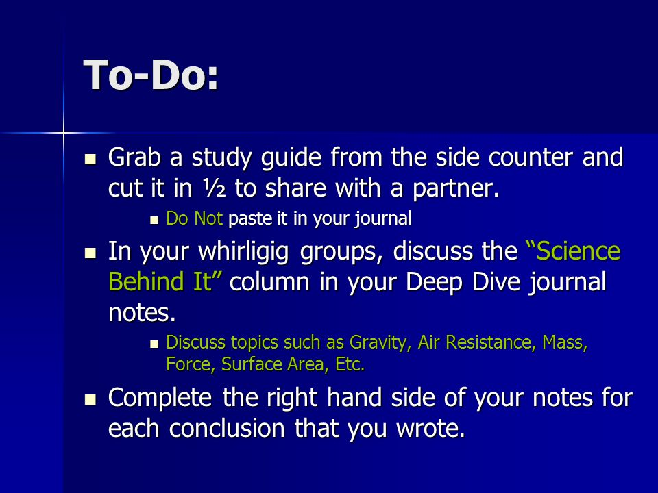 To-Do: Grab a study guide from the side counter and cut it in ½ to share with a partner. Do Not paste it in your journal.