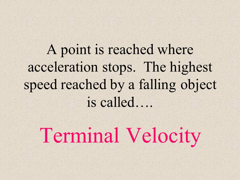A point is reached where acceleration stops