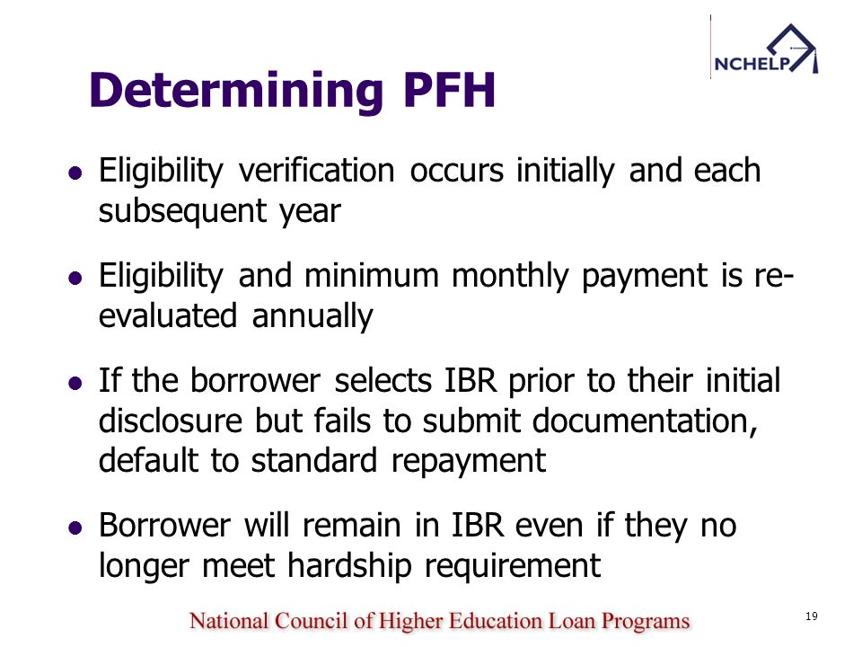 Determining PFH Eligibility verification occurs initially and each subsequent year. Eligibility and minimum monthly payment is re-evaluated annually.
