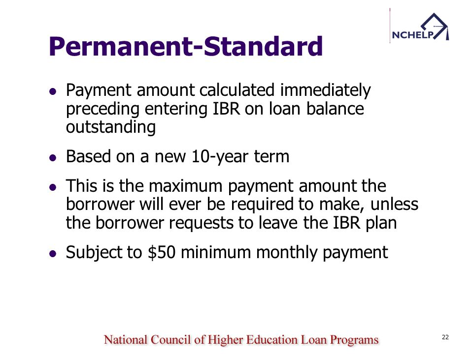 Permanent-Standard Payment amount calculated immediately preceding entering IBR on loan balance outstanding.